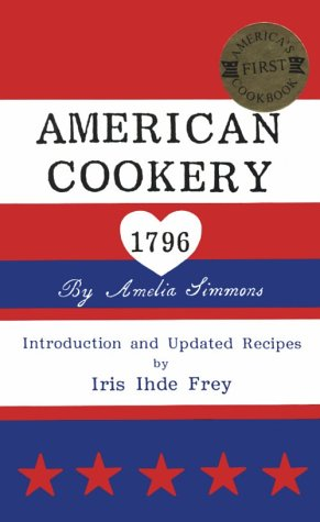 9780915591008: American Cookery 1796