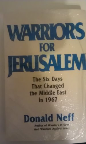 9780915597574: Warriors for Jerusalem: The Six Days That Changed the Middle East in 1967