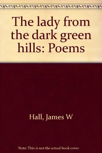 9780915606009: The lady from the dark green hills: Poems