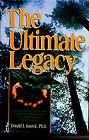 9780915607136: The Ultimate Legacy: How Owners of Family and Closely Held Businesses Can Achieve Their Real Purpose