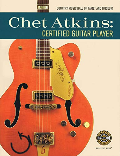 Chet Atkins: Certified Guitar Player: Country Music Hall of Fame