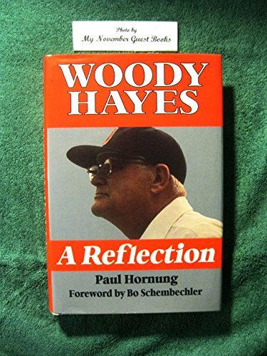 Woody Hayes: A Reflection: Hornung, Paul