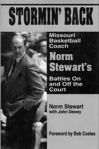 9780915611478: Stormin' Back: Missouri Basketball Coach Norm Stewart's Battles on and Off the Court