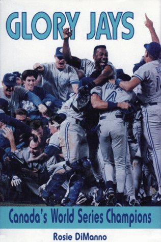 GLORY JAYS: Canada's World Series Champions