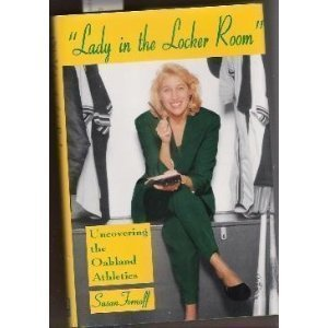 9780915611706: Lady in the Locker Room: Uncovering the Oakland Athletics