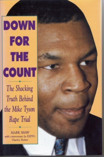 9780915611782: Down for the Count: The Shocking Truth Behind the Mike Tyson Rape Trial