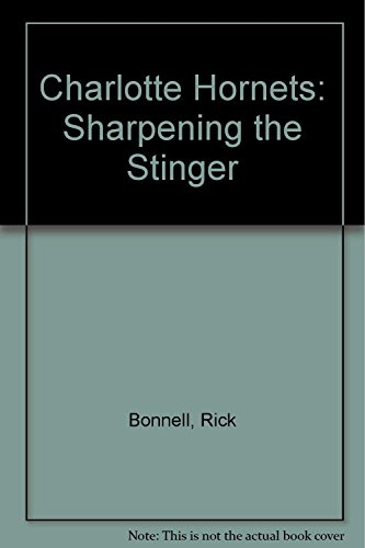 9780915611829: Charlotte Hornets: Sharpening the Stinger
