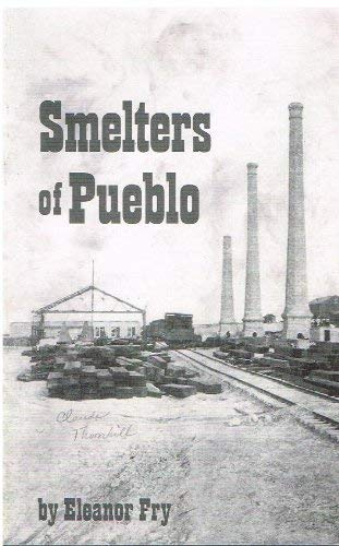 9780915617197: Smelters of Pueblo