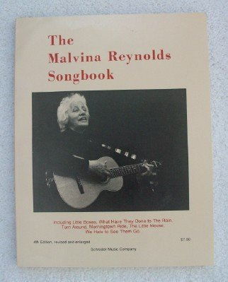 The Malvina Reynolds Songbook, 4th Edition Revised: Reynolds, Malvina