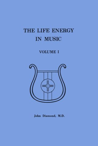 9780915628209: 001: The Life Energy in Music Volume I: Notes on Music and Sound