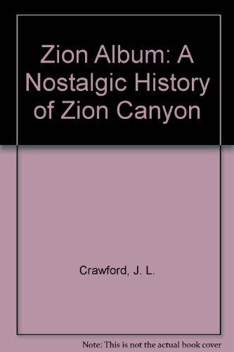 9780915630219: Zion Album: A Nostalgic History of Zion Canyon