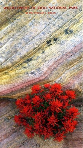 Wildflowers of Zion National Park: Dr. Stanley L. Welsh