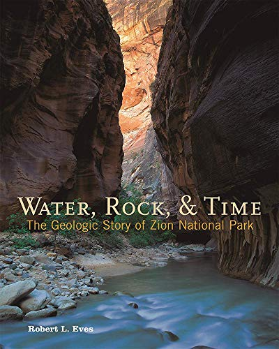 9780915630424: Water, Rock & Time: The Geologic Story of Zion National Park