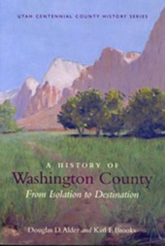 A History of Washington County: From Isolation: Douglas D Alder,