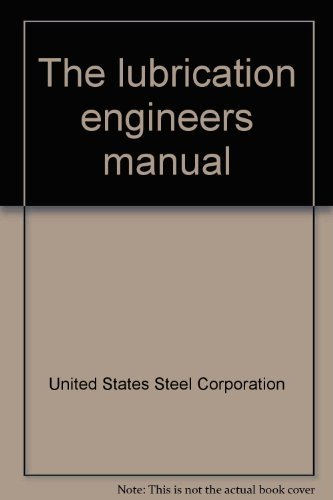 The lubrication engineers manual
