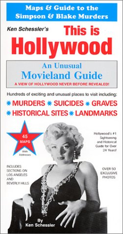 This is Hollywood: An Unusual Movieland Guide: Schessler, Ken