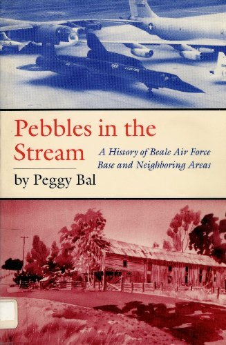 9780915641055: Pebbles in the Stream: A History of Beale Air Force Base and Neighboring Areas (NCHS books)