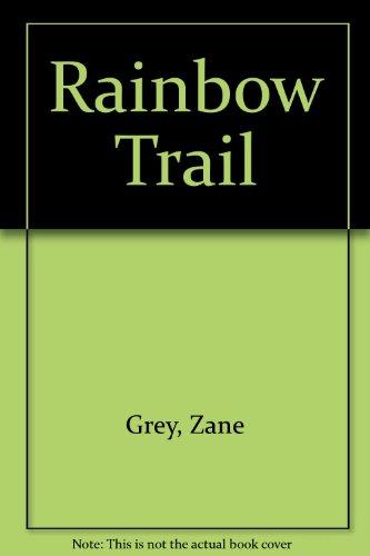 Rainbow Trail (9780915643042) by Zane Grey