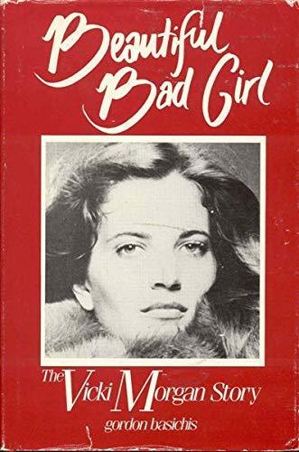 9780915643141: Beautiful Bad Girl: The Vicky Morgan Story