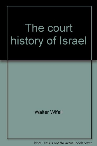 The Court History of Israel: A Commentary on First and Second Kings: Wifall, Walter