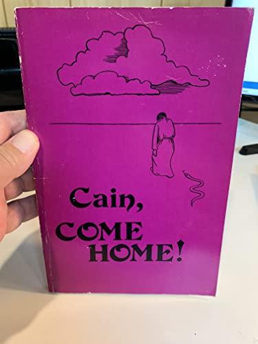 Cain, come home!: Bretscher, Paul G