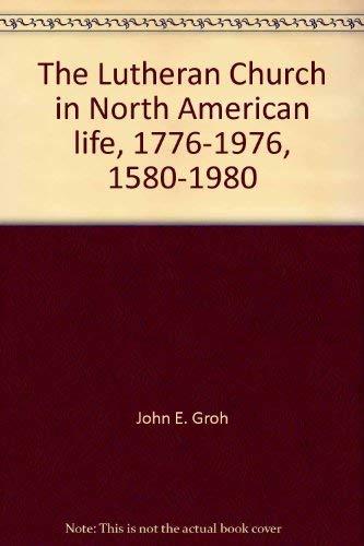 The Lutheran Church in North American life, 1776-1976, 1580-1980: John E.; Smith, Robert H. (...