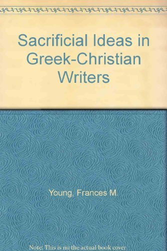 Use of Sacrificial Ideas in Greek Christian Writers (Patristic monograph series): Young