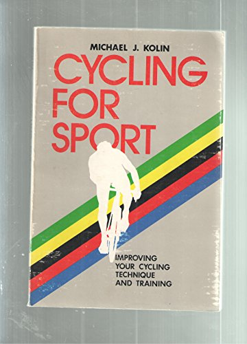 9780915647002: Cycling for sport: Improving your cycling technique and training