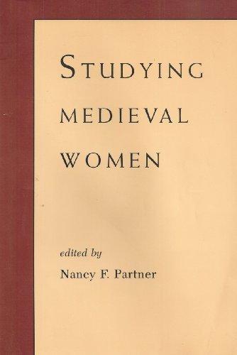 Studying Medieval Women Sex Gender Feminism: Nancy F. Partner