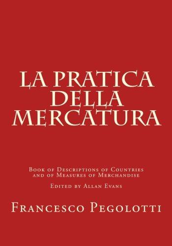 9780915651245: La Pratica della Mercatura: Book of Descriptions of Countries and of Measures of Merchandise