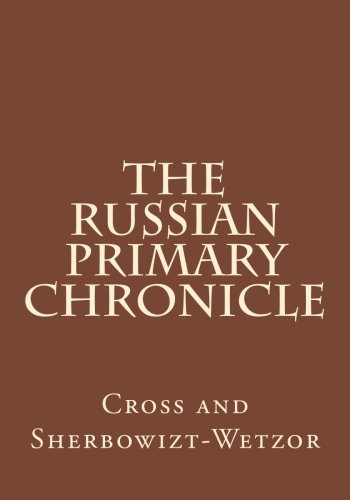 The Russian Primary Chronicle: Laurentian Text: Samuel Hazzard Cross