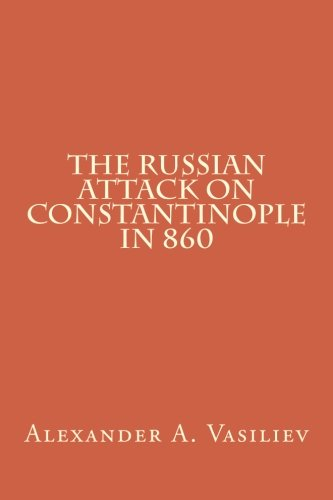 9780915651733: The Russian attack on Constantinople in 860