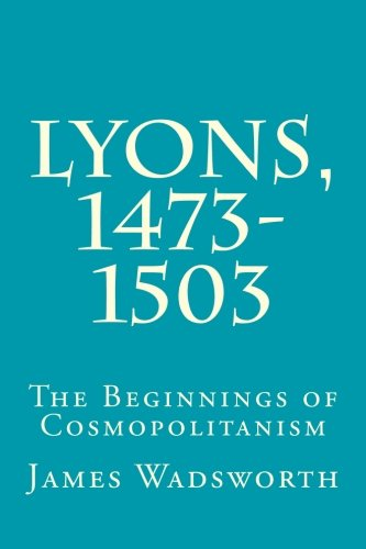 9780915651740: Lyons, 1473-1503: The Beginnings of Cosmopolitanism
