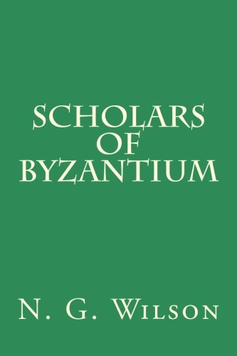 Scholars of Byzantium: N. G. Wilson