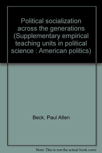 9780915654062: Political socialization across the generations (Supplementary empirical teaching units in political science : American politics)