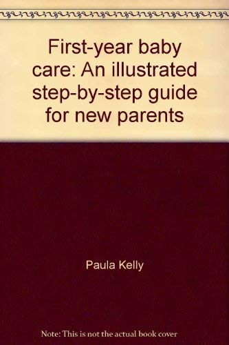 9780915658053: First-year baby care: An illustrated step-by-step guide for new parents