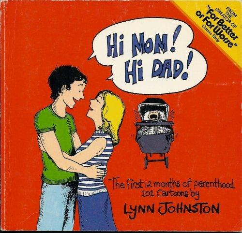 Hi Mom! Hi Dad!: Johnston, Lynn