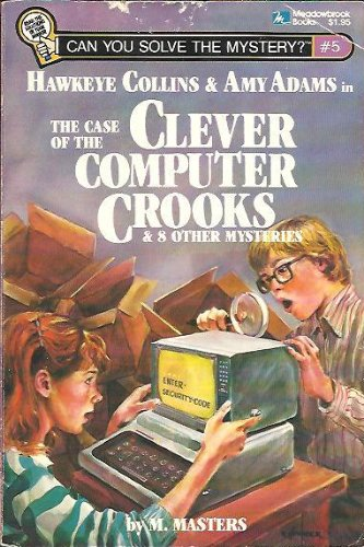 9780915658114: Hawkeye Collins & Amy Adams in The case of the clever computer crooks & other mysteries (Can you solve the mystery?)
