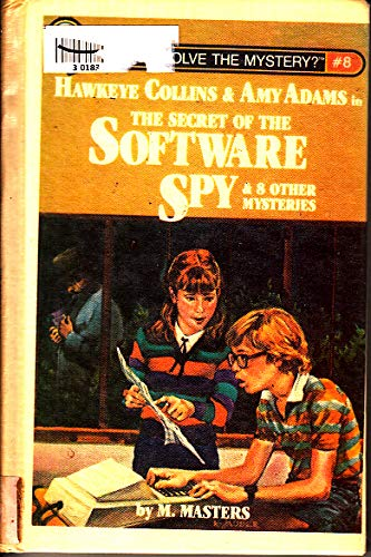 9780915658268: Hawkeye Collins & Amy Adams in The secret of the software spy & 8 other mysteries (Can you solve the mystery?)