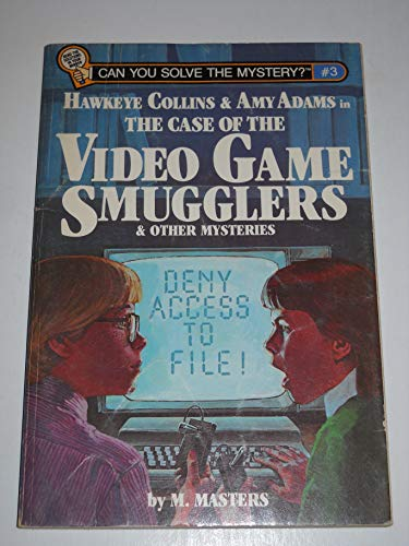 9780915658886: Hawkeye Collins & Amy Adams in the case of the video game smugglers & other mysteries (Can you solve the mystery?)