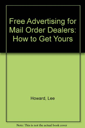 9780915665327: Free Advertising for Mail Order Dealers: How to Get Yours