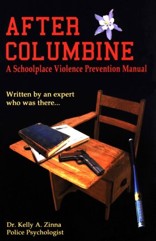 9780915667253: After Columbine, A Schoolplace Violence Prevention Manual...Written by an Expert Who Was There