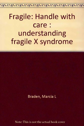 9780915667260: Fragile: Handle with care : understanding fragile X syndrome