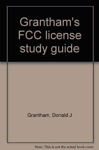 Grantham's FCC License Study Guide: Donald J Grantham