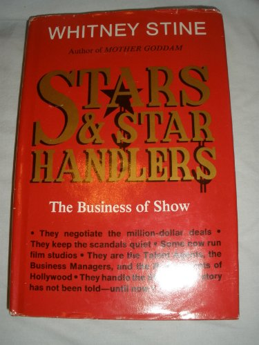 Stars and Star Handlers: The Business of Show (0915677083) by Whitney Stine