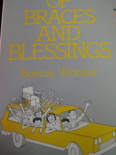 Of Braces and Blessings: Wheeler, Bonnie