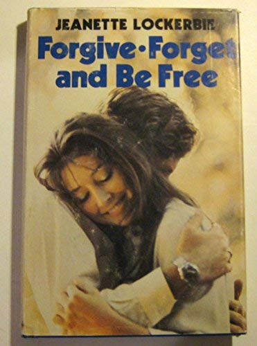 9780915684762: Forgive, forget, and be free