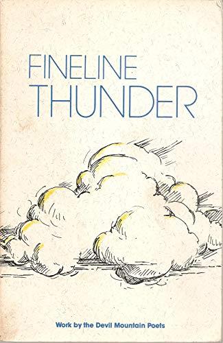 Fineline Thunder: Work by the Devil Mountain Poets: Witt, Harold (foreword); Arnold, Kandy; et. al....