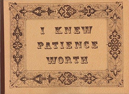 I Knew Patience Worth: Hickman, Irene, Worth,