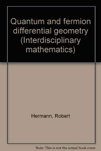 9780915692224: Quantum and fermion differential geometry Part A. (Interdisciplinary mathematics Volume XVI)